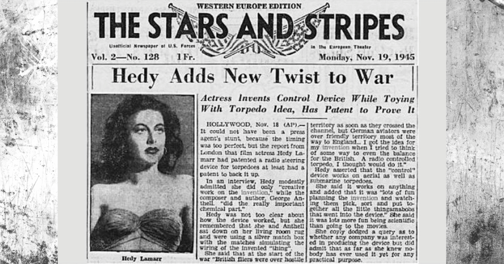 """1942 news clipping The Stars and Stripes Western Europe Edition """"Hedy Adds New Twist to War. Actress invents control device while toying with torpedo idea, has patent to prove it"""""""
