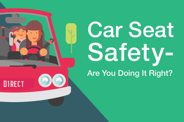 Car Seat Safety Are You Doing It Right Direct Auto Insurance