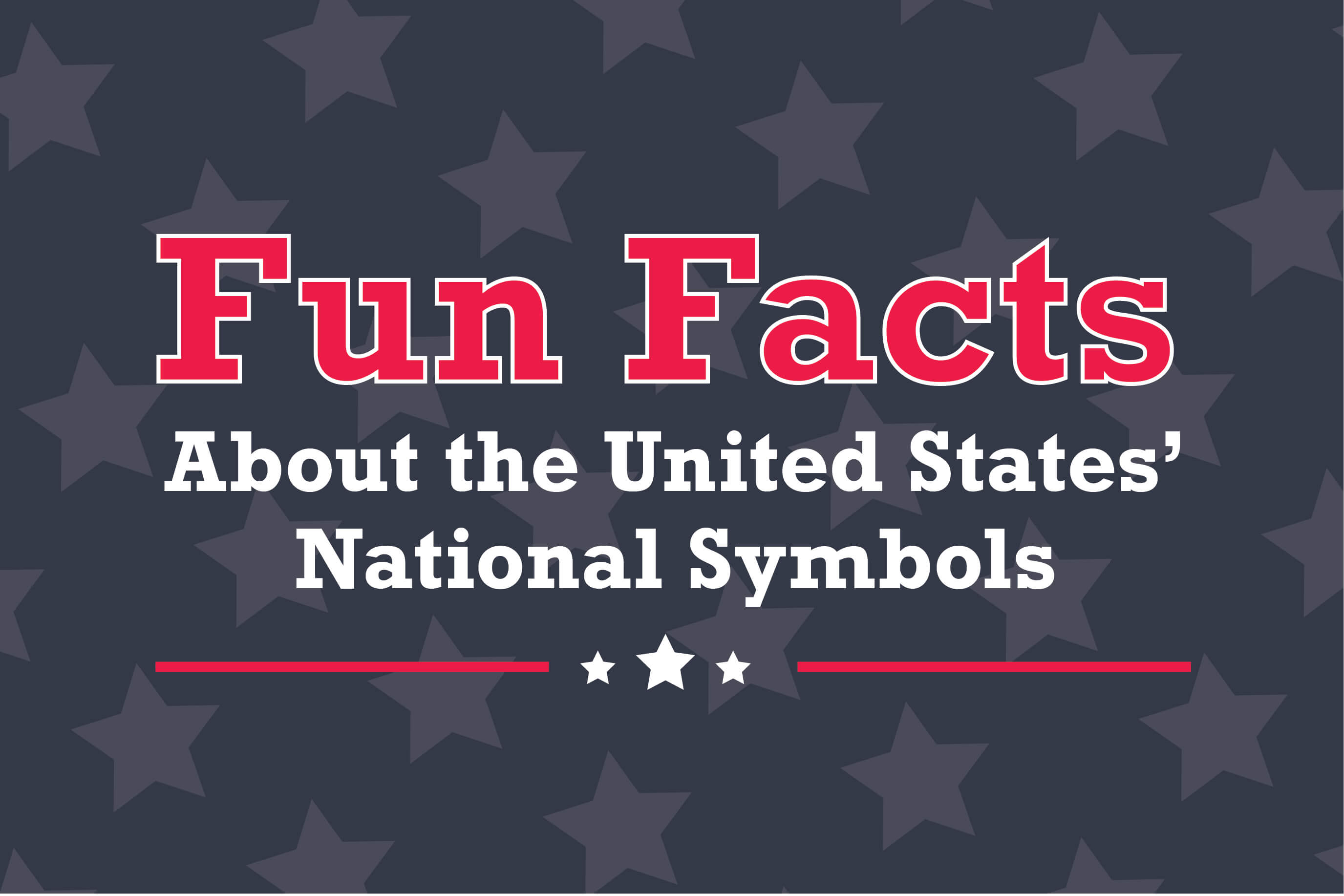 Fun facts about the United State's National Symbols, feature image