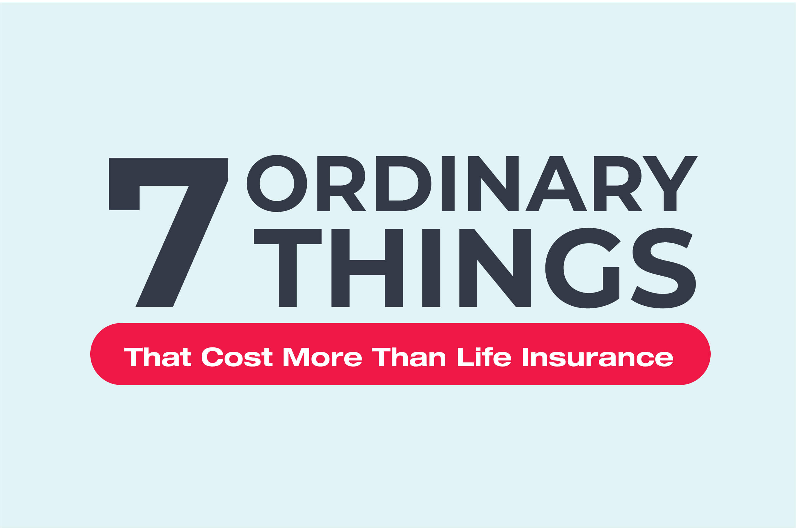 7 ordinary things that cost more than life insurance, blog feature image