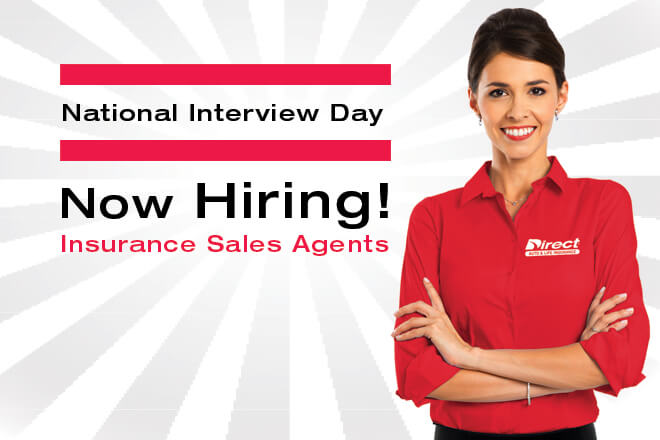 National Interview Day. Now Hiring! Insurance Sales Agents