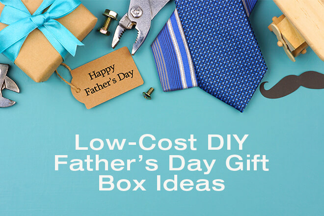Low-Cost DIY Father's Day Gift Box Ideas