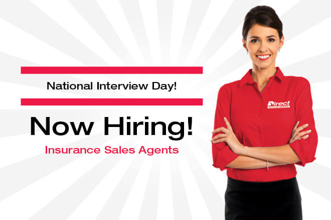 Now Hiring Insurance Sales Agents! National Interview Day